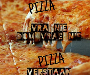 pizza, verstaan, and dom vrae image