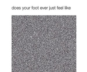 feet, funny, and true image