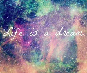Dream, life, and galaxy image