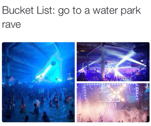 rave, water park, and yes image