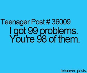 problem, teenager post, and 99 image