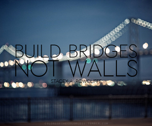 quote, wall, and bridges image