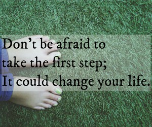 afraid, change, and first image