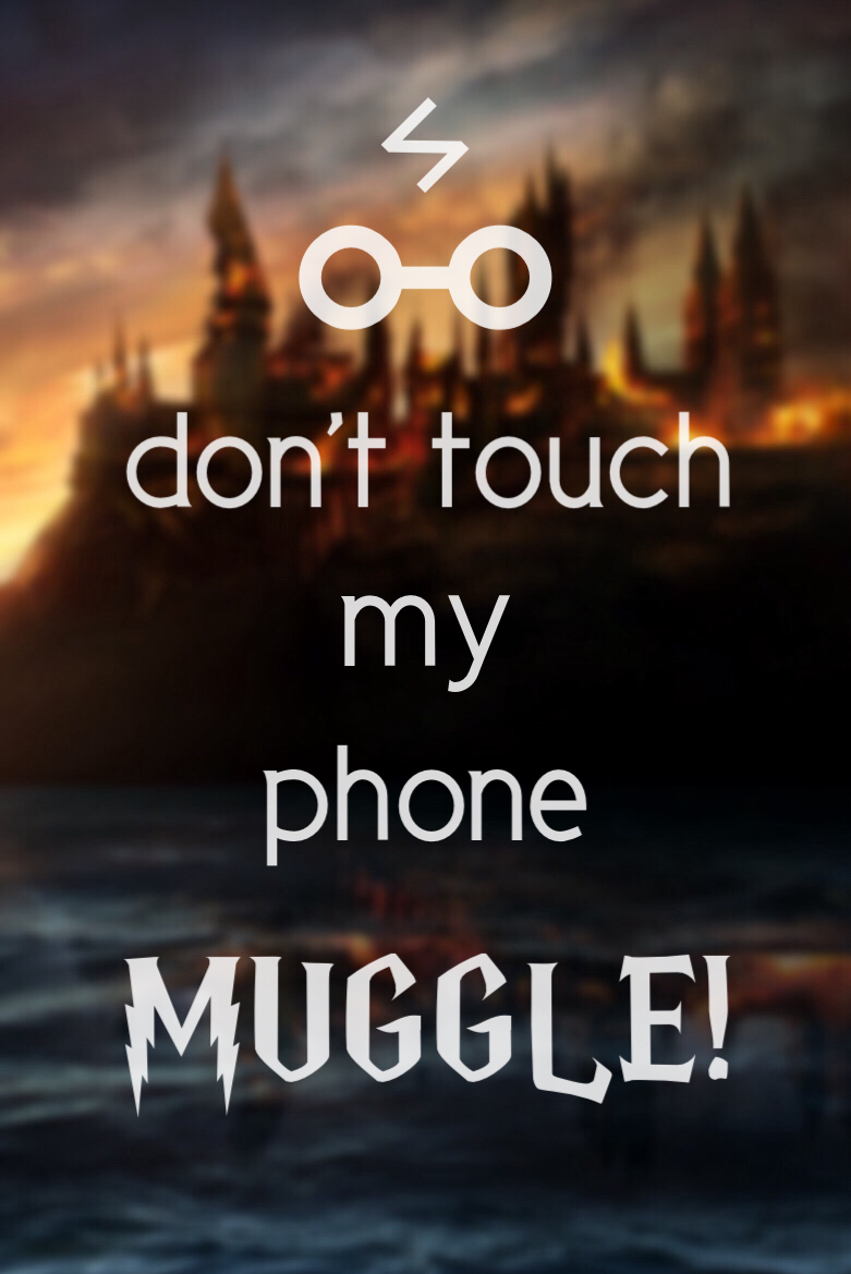 """Harry Potter """"don't touch my phone"""