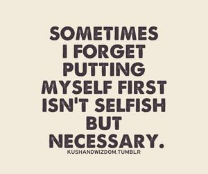 quote, first, and selfish image