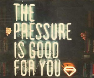 pressure, typography, and window image