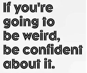 confident and weird image