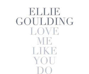 love me like you do, love, and Ellie Goulding image