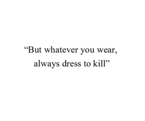 quote, dress, and kill image