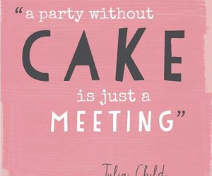 cake, quote, and party image