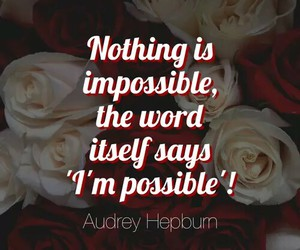quote, impossible, and audrey hepburn image