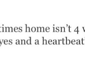 home, heartbeat, and quote image