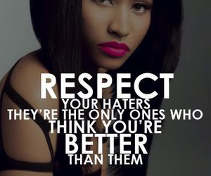 haters, respect, and nicki minaj image