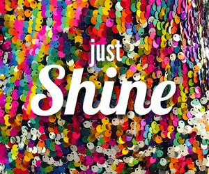 shine, just shine, and just image