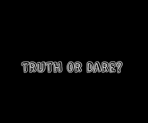 dare, truth, and truthordare image
