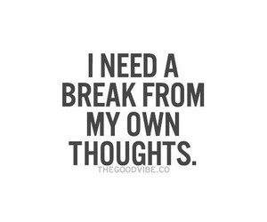 quotes, break, and thoughts image