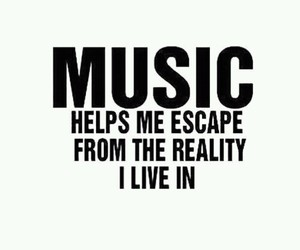 music, reality, and escape image