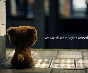 waiting, quote, and bear image