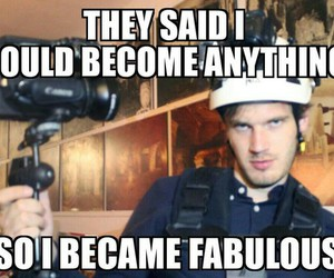 anything, fabulous, and pewdiepie image