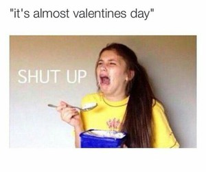 funny, valentines day, and shut up image
