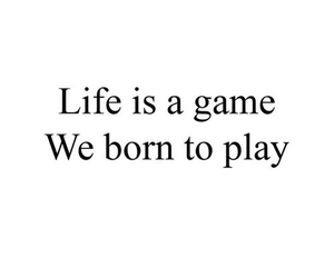 life, play, and quote image