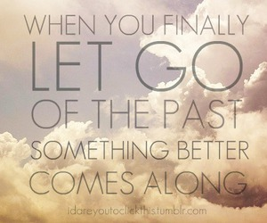 quotes, past, and let go image