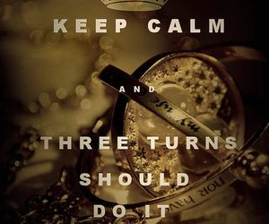 harry potter, keep calm, and time turner image
