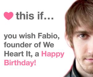 fabio, happy birthday, and we heart it image