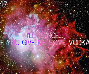 galaxy, vodka, and dance image