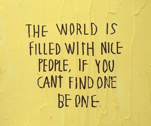 be nice, quotes, and love image