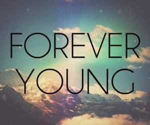 forever, young, and 4 ever image
