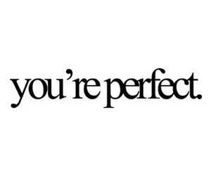 perfect, you, and quote image