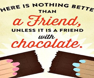 chocolate, friends, and love image