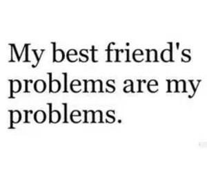 best friends, problem, and friends image