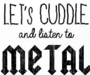 metal, music, and cuddle image