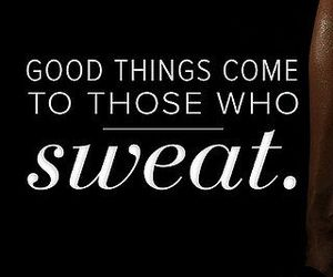 fitness, sweat, and motivation image