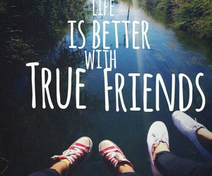 friends, life, and true image