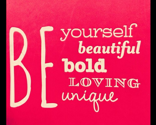 be who you are, inspiration, and better image