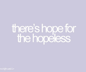 hope, hopeless, and quotes image