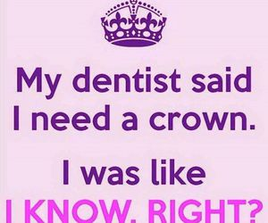 dentist, crown, and funny image