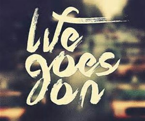 life, live, and life goes on image