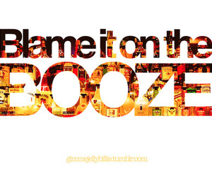 alcohol, booze, and typography image