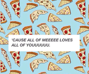 background, pizza, and my love image