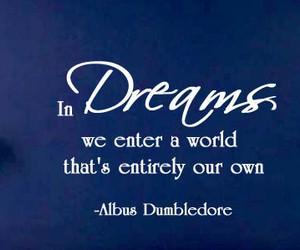 Dream, quote, and dumbledore image