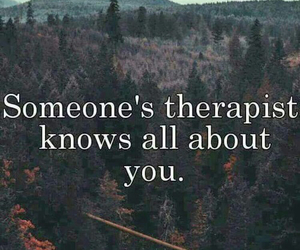 therapist, quotes, and you image