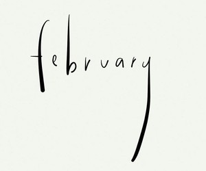 february, month, and quotes image