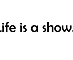 life and show image