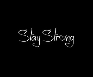 stay strong, strong, and quotes image