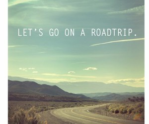 roadtrip, quotes, and road image