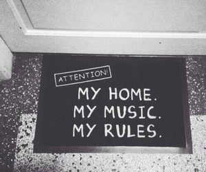 my home, my rules, and my music image